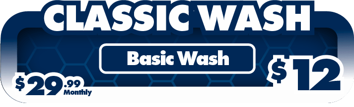 Classic Wash - $12 - $29.99/month